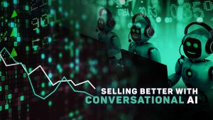 Selling Better with Conversational AI
